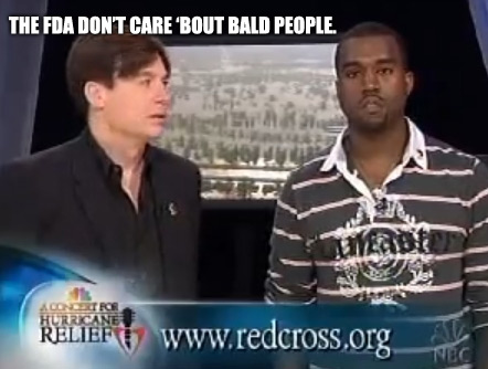 fda-dont-care-bout-bald-people.jpg